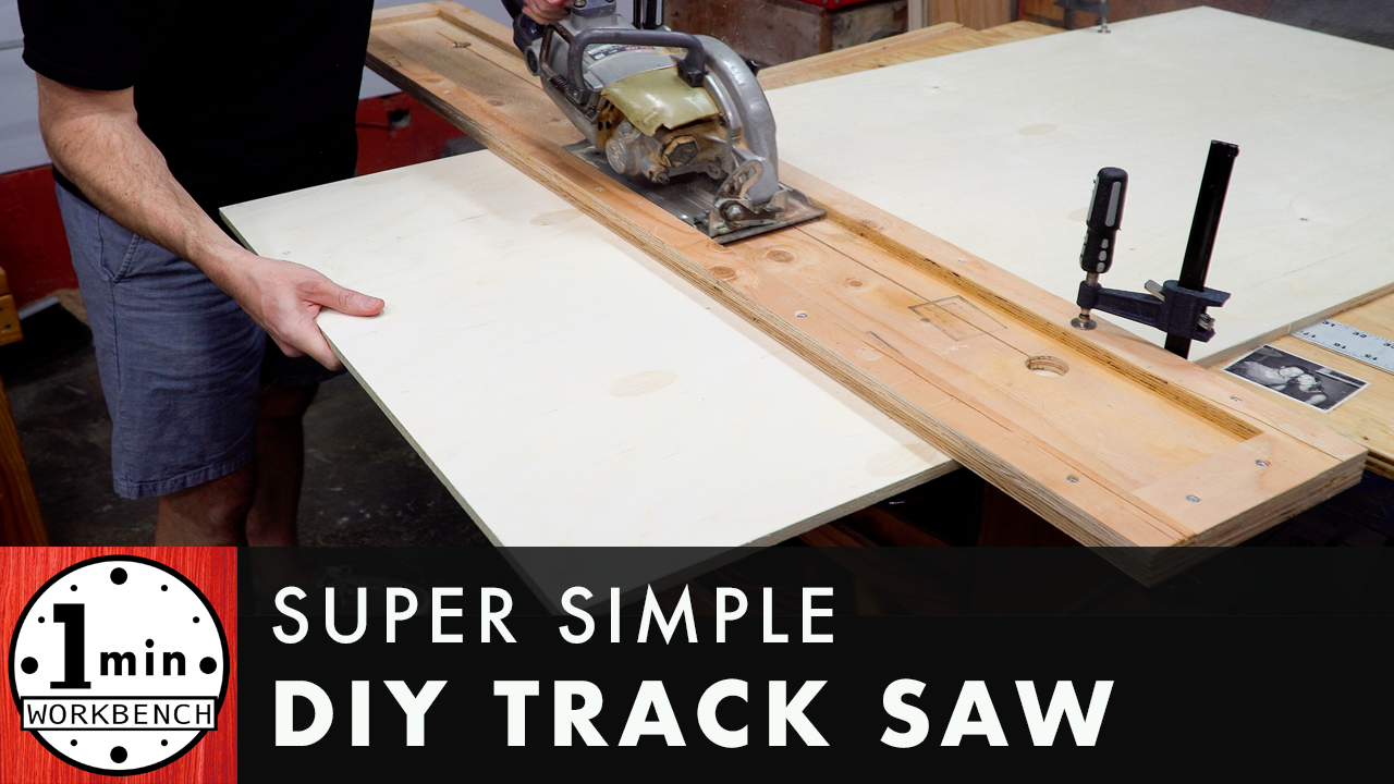 Super Simple Diy Track Saw One Minute Workbench